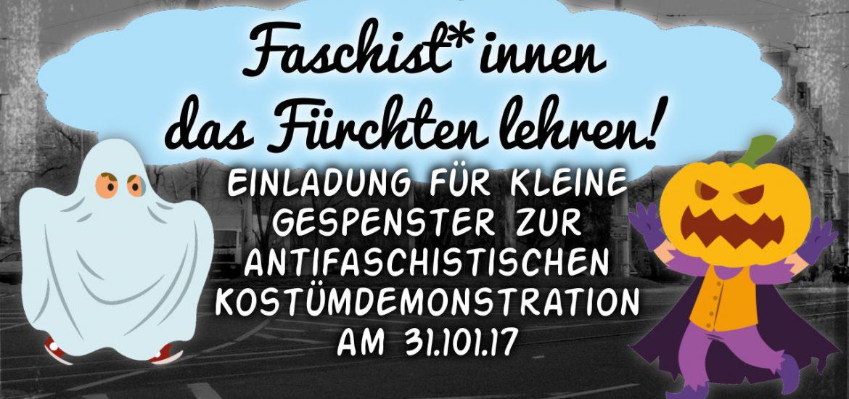 Einladung für alle kleinen Gespenster: Faschist*innen das Fürchten lehren!