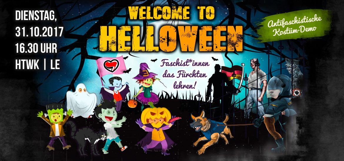 Welcome to Helloween - Faschist*innen das Fürchten lehren! Demonstration am 31.10.2017