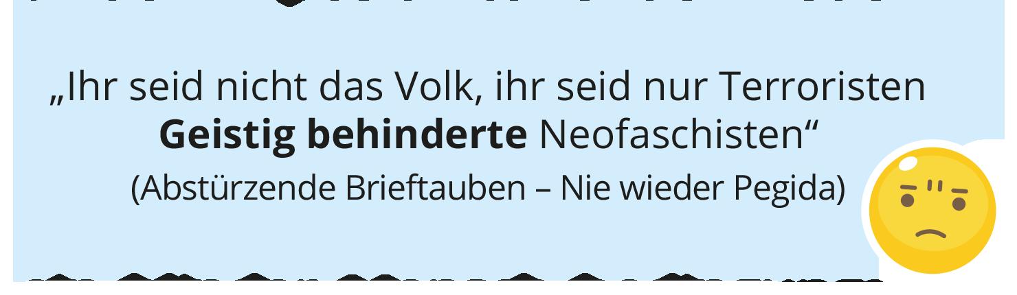 """""""Ihr seid nicht das Volk, ihr seid nur Terroristen Geistig behinderte Neofaschisten"""" (Abstürzende Brieftauben – Nie wieder Pegida)"""