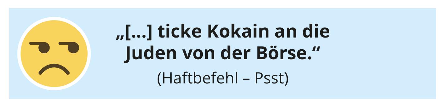 """""""[...] ticke Kokain an die Juden von der Börse."""" (Haftbefehl – Psst)"""
