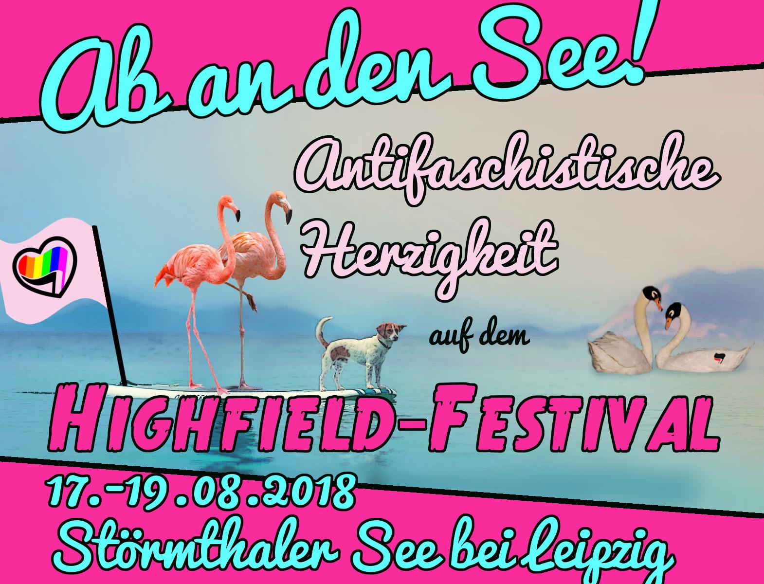 Ab an den See! Antifaschistische Herzigketi auf dem Highfield Festival 17.-19.08.18 Störmthaler See bei Leipzig