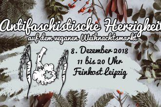 Antifaschistische Herzigkeit auf dem Veganen Weihnachtsmarkt in Leipzig am 8.12.2018