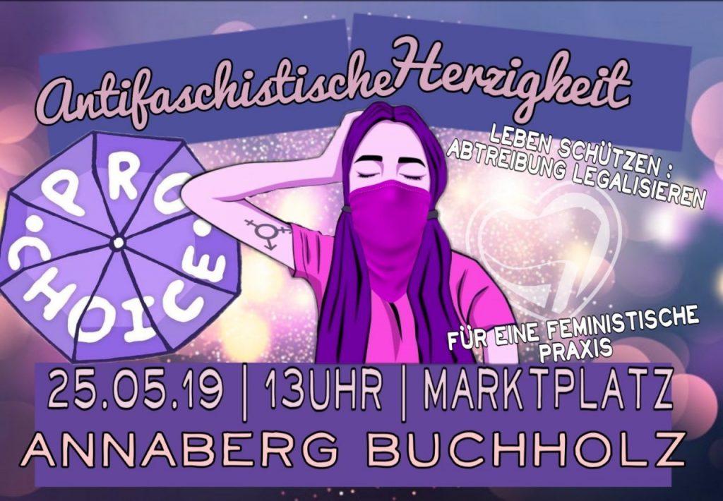 Text: Antifaschistische Herzigkeit Lebenscützen: Abtreibung legalisieren. Für eine feministische Praxis. 25.05.19 13 Urh Marktplatz Annaberg Buchholz