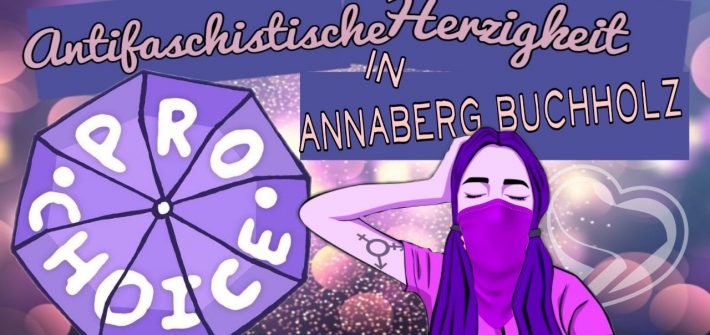 Text: Antifaschistische Herzigkeit Lebenscützen: Abtreibung legalisieren. Für eine feministische Praxis.