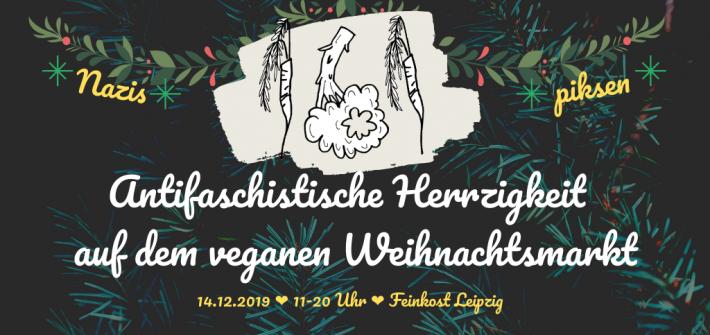 Antifaschistische Herzigkeit auf dem veganen Weihnachtsmarkt am 14.12.2019 in Leipzig
